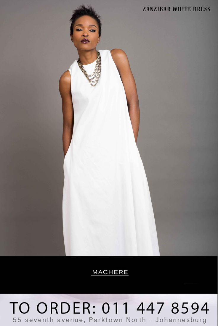 #MachereSummer2014Collection order your 'Zanzibar White Dress' now. Call us on 0114478594 / Macherep@gmail.com