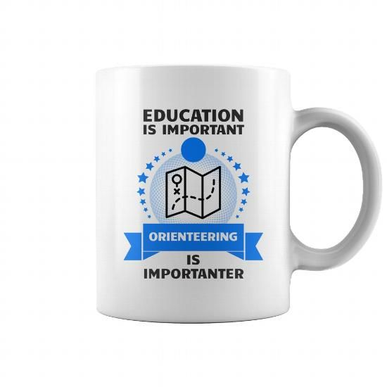 Education Is Important Orienteering Is Importanter Mug #Orienteering #tshirts #hobby #gift #ideas #Popular #Everything #Videos #Shop #Animals #pets #Architecture #Art #Cars #motorcycles #Celebrities #DIY #crafts #Design #Education #Entertainment #Food #drink #Gardening #Geek #Hair #beauty #Health #fitness #History #Holidays #events #Home decor #Humor #Illustrations #posters #Kids #parenting #Men #Outdoors #Photography #Products #Quotes #Science #nature #Sports #Tattoos #Technology #Travel…