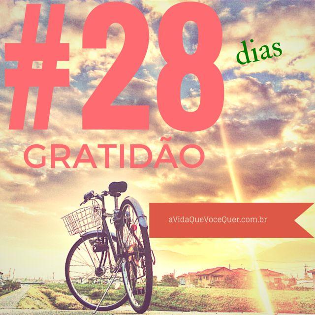 #28 dias de Gratidão | A Vida Que Você Quer