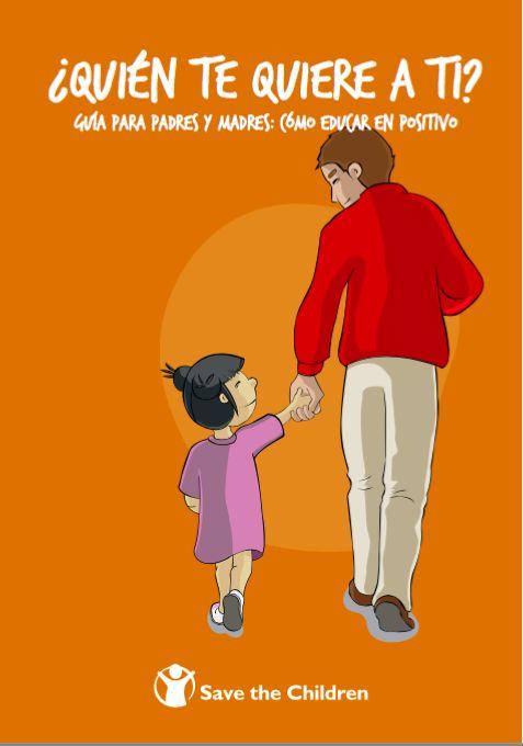 Una guía creada por Save The Children para ayudar a los padres en la crianza de sus hijos.