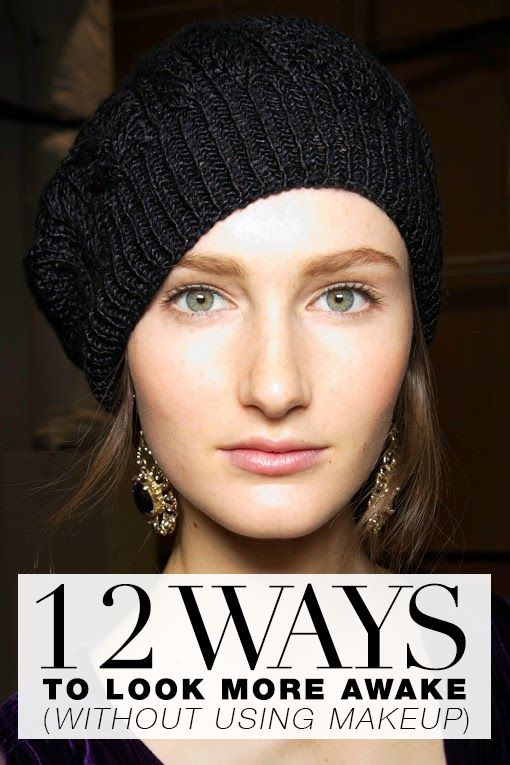 how to look more awake How To Look More Awake Without Using Makeup: 12 Tips That Really Work