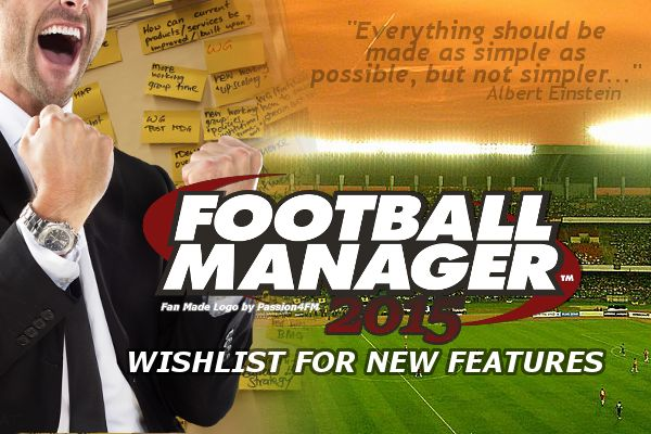 Check out Passion4FMs Football Manager 2015 feature wishlist - A lot of improvements we want for #FM2015