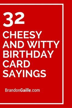 32 Cheesy and Witty Birthday Card Sayings