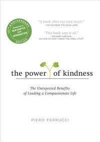 The popular guide to living with kindness now includes a new chapter, introduction, and exercises in this tenth-anniversary edition. When The Power of Kindness first appeared in 2006 it thrilled and challenged readers with one audacious promise: Your acts of generosity and decency are the secret to a fuller, more satisfying life. Kindness is not some squishy virtue but the very key to your own happiness. With nearly 125,000 copies sold, TarcherPerigee is celebrating the book''s tenth ...
