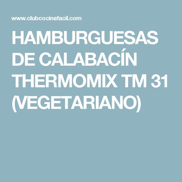 HAMBURGUESAS DE CALABACÍN THERMOMIX TM 31 (VEGETARIANO)