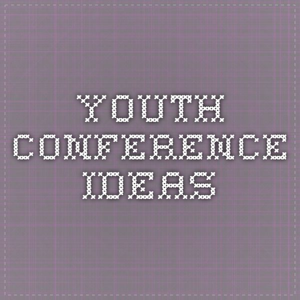 Youth Conference Ideas                                                                                                                                                                                 More