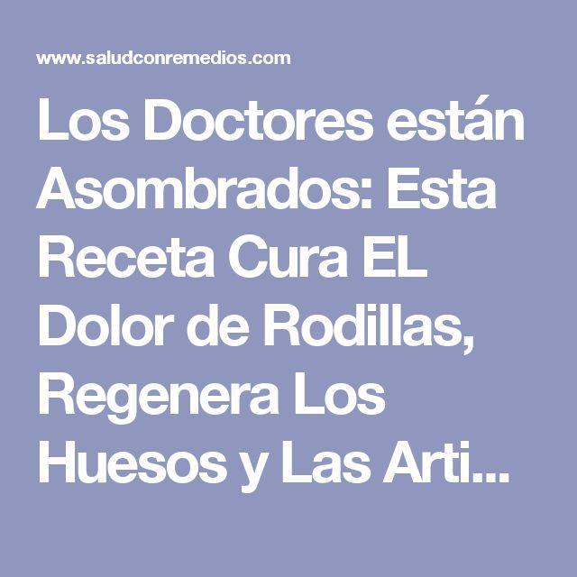 Los Doctores están Asombrados: Esta Receta Cura EL Dolor de Rodillas, Regenera Los Huesos y Las Articulaciones de Inmediato!