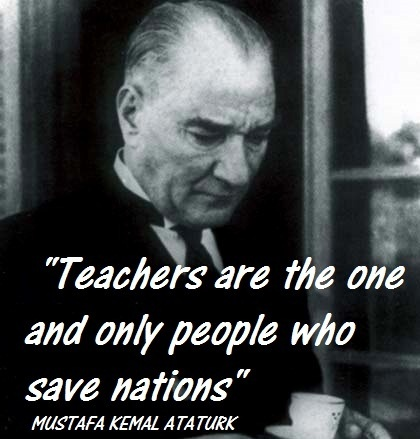 Quote by the founder of Turkey- Mustafa Kemal Ataturk