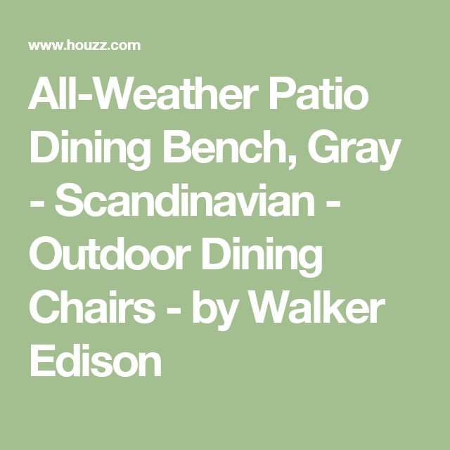 All-Weather Patio Dining Bench, Gray - Scandinavian - Outdoor Dining Chairs - by Walker Edison