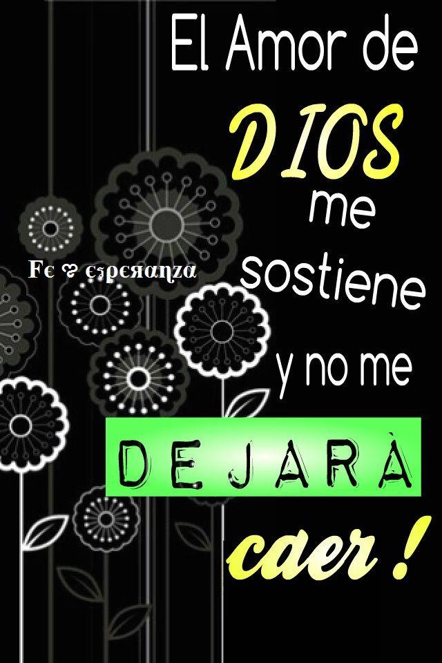 No importan las circunstancias en mi vida El amor de Dios y su gracia me sostienen y no me me dejará caer !