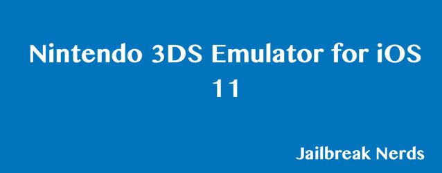 Install Nintendo 3DS Emulator for iOS 11/12/12 3 Without