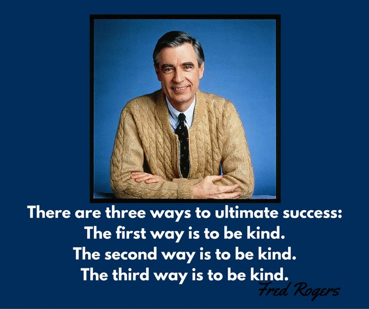 Fred Rogers, Mr. Rogers, quotes from Mr. Rogers, kindness, Won't You Be My Neighbor Day