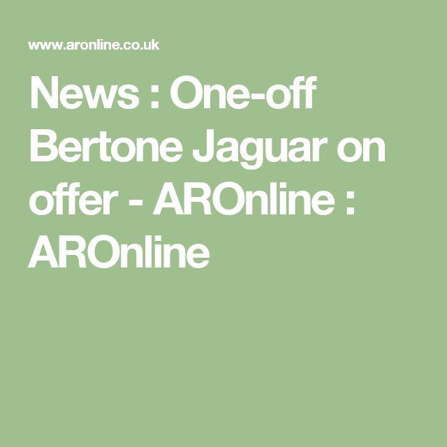 News : One-off Bertone Jaguar on offer - AROnline  : AROnline