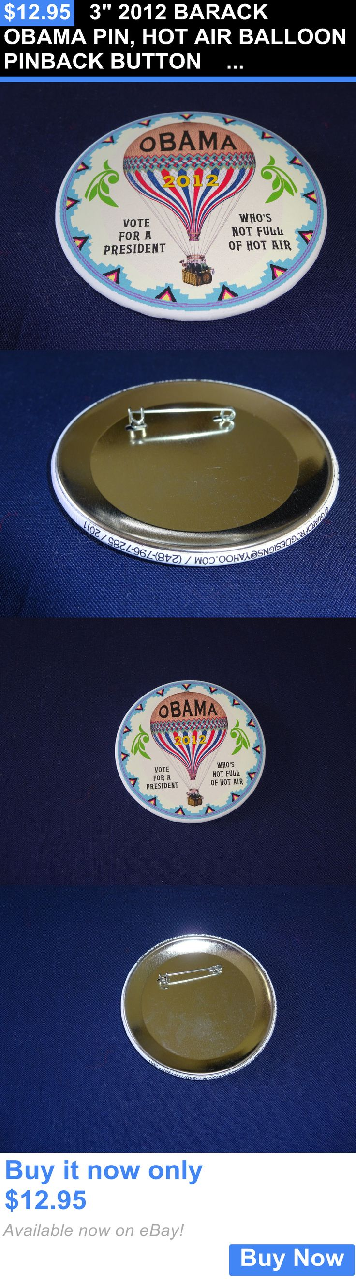 Barack Obama: 3 2012 Barack Obama Pin, Hot Air Balloon Pinback Button E521 BUY IT NOW ONLY: $12.95