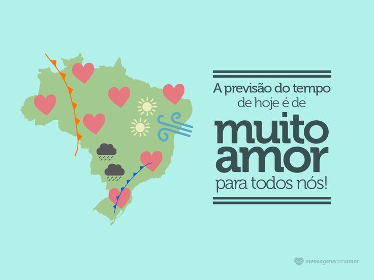 A previsão do tempo é de muito amor para nós. #mensagenscomamor #tempo #previsão #amor #DiaMundialdaMeteorologia