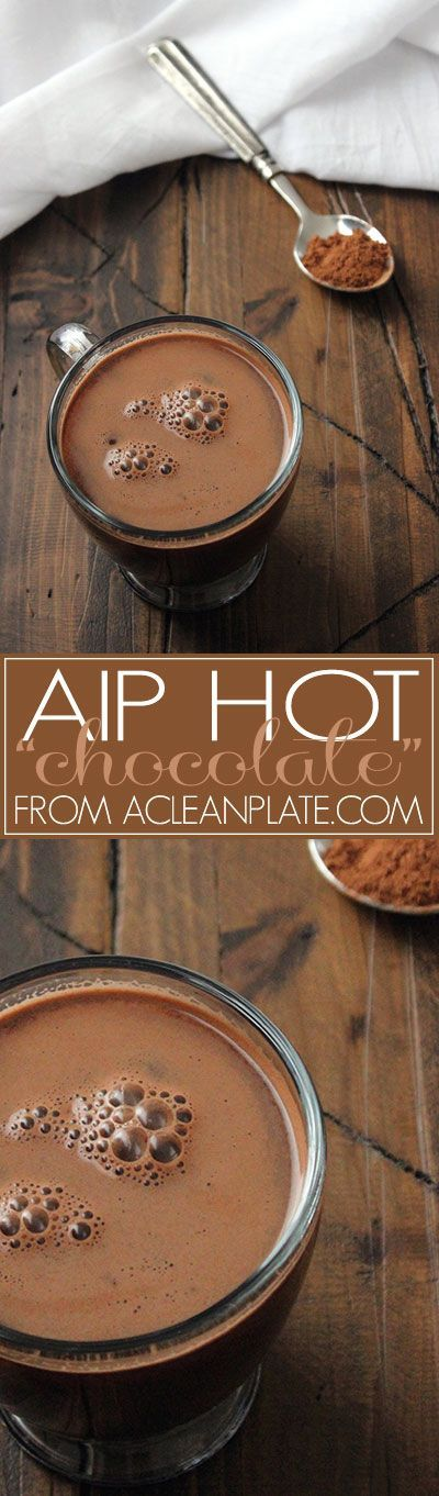 AIP Hot Chocolate recipe from http://acleanplate.com