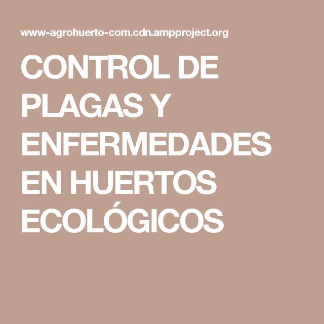CONTROL DE PLAGAS Y ENFERMEDADES EN HUERTOS ECOLÓGICOS