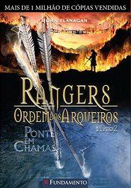 Ponte em Chamas - Rangers, a Ordem dos Arqueiros Vol. 2 - John Flanagan