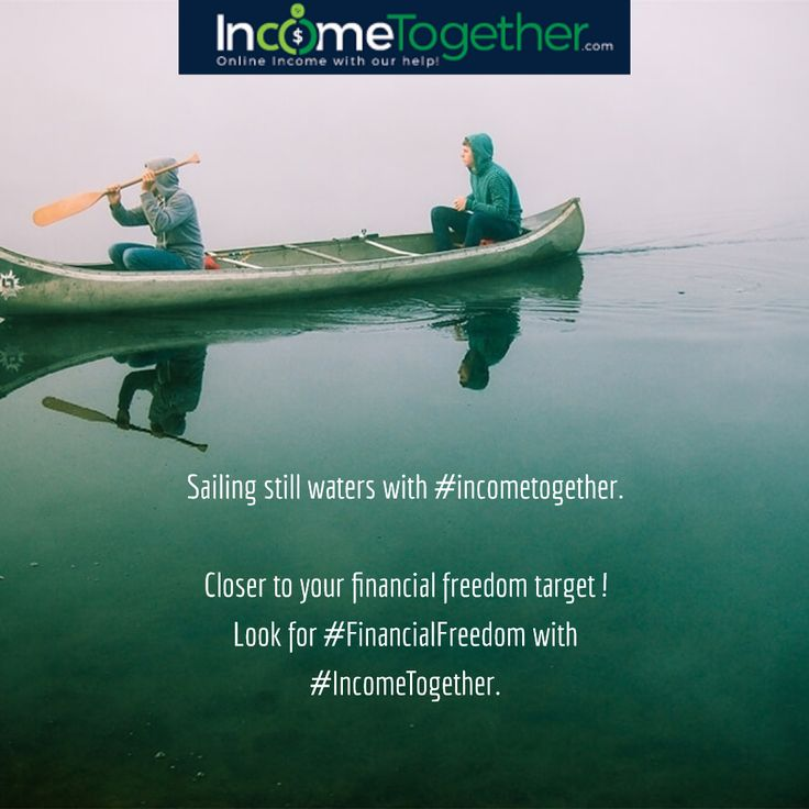 Sailing still waters with #incometogether.  Closer to your financial freedom target ! Look for #FinancialFreedom with #IncomeTogether.