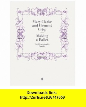 8 best torrents book images on pinterest making a balet 9780571259632 mary clarke clement crisp isbn 10 fandeluxe Gallery