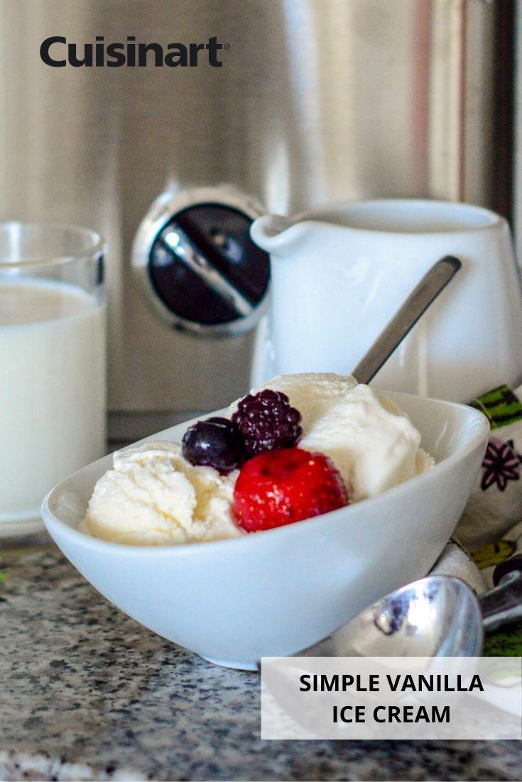 Simple Vanilla Ice Cream 5 Cups 10 Servings Recipe In 2020 Cuisinart Recipes Frozen Dessert Recipe Sorbet Ice Cream