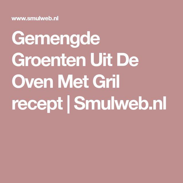 Gemengde Groenten Uit De Oven Met Gril recept   Smulweb.nl