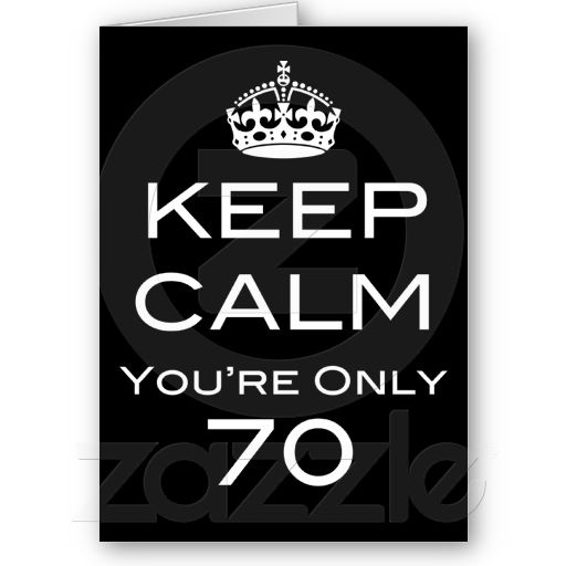 Keep Calm You're Only 70 Birthday Card - ©ThatBlueBird. All Rights Reserved.