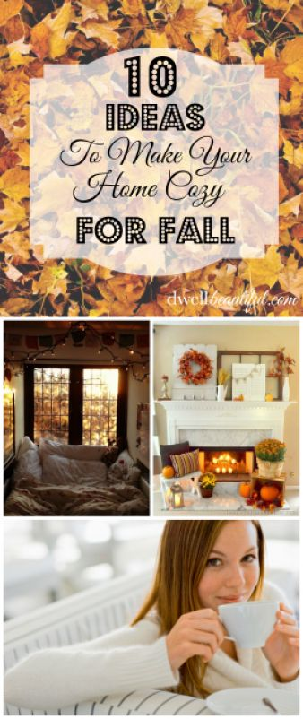 10 Quick and Easy Ideas for making your home cozy for Fall! Add some warmth to your home this season :) | Dwell Beautiful