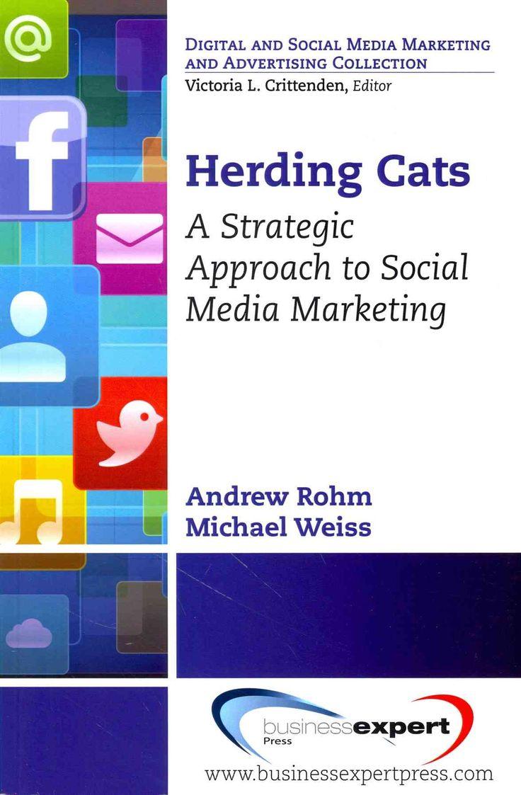 Herding Cats: A Strategic Approach to Social Media Marketing