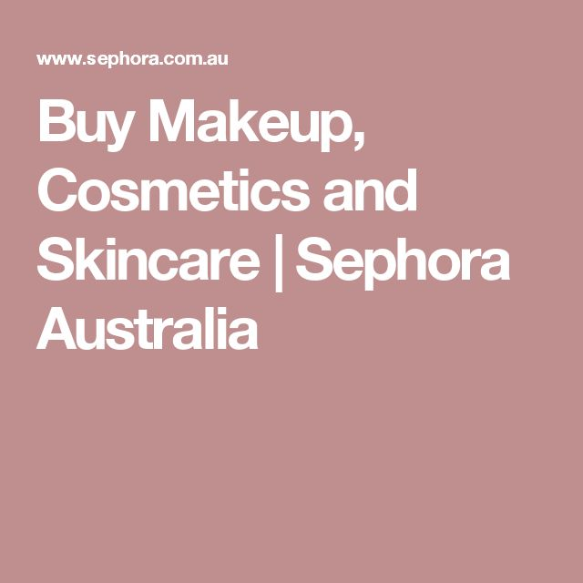 Buy Makeup, Cosmetics and Skincare | Sephora Australia