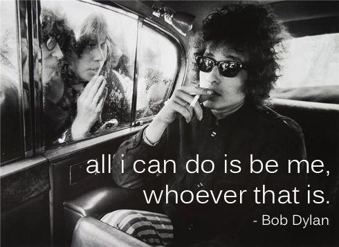 Bob Dylan is a smart man. Words of wisdom