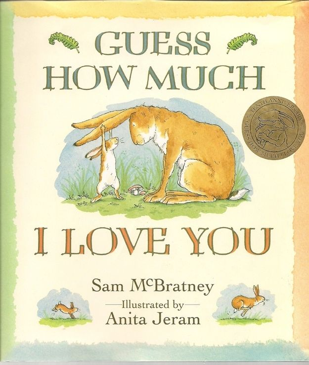 Guess How Much I Love You , by Sam McBratney | 38 Perfect Books To Read Aloud With Kids