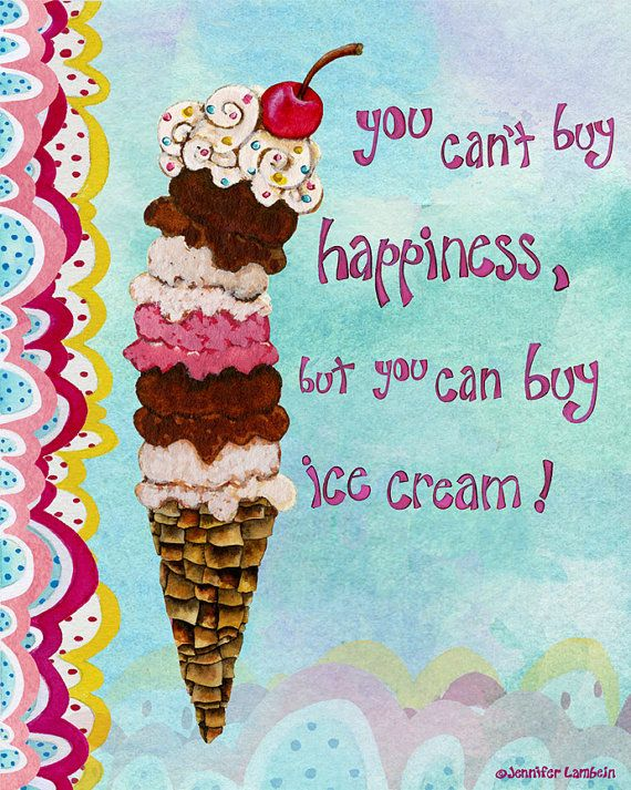 You can't by happiness, but you can buy ice cream!