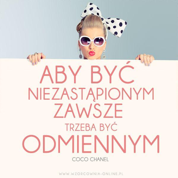 Aby być niezastąpionym zawsze trzeba być odmiennym!  #moda #cytaty #aforyzmy #wordsofwisdom #chanel