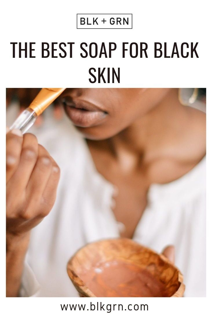 The Best Soap For Black Skin Black Skin Skin Care Recipes Diy Skin Care Recipes
