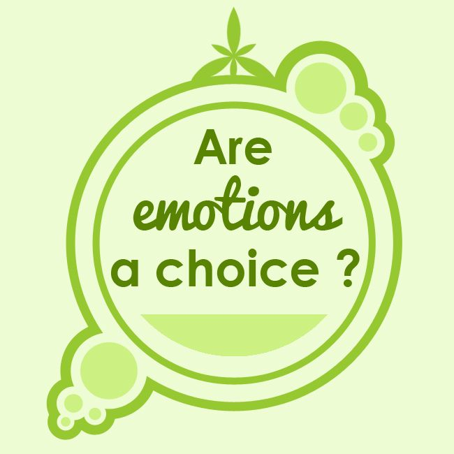 Are emotions like anger and happiness a choice?