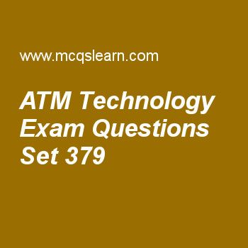 , practice online virtual circuit networks: frame relay & atm objective questions and answers. Practice test on atm technology, computer networks quiz 379 online. Practice networking exam's questions and answers to learn atm technology test with answers. Practice online quiz to test knowledge on atm technology, frame relay and atm, satellites, global positioning system, parity check code worksheets. Free atm technology test has multiple choice questions as technology that can be...