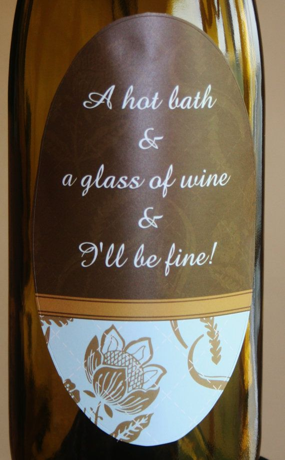 """Etichetta vino unico - """"un bagno caldo e un bicchiere di vino e starò bene"""""""
