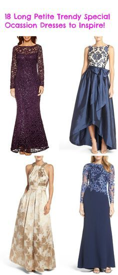 Finding a Long Special Occasion dress for petite sizes is always a challenge. Here are 18 long petite special occasion trendy dresses for 2017 to inspire you!