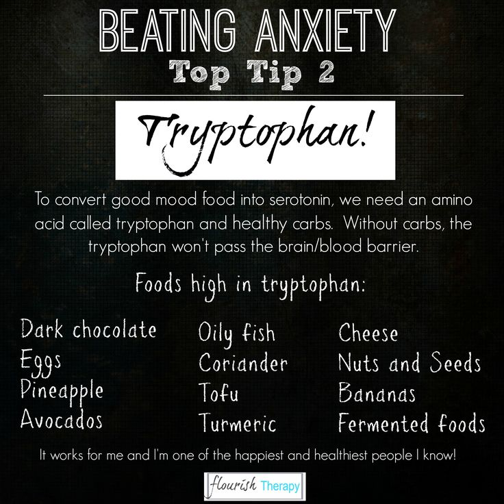 Beating Anxiety Tip 2. Boost serotonin levels by eating tryptophan-rich foods…