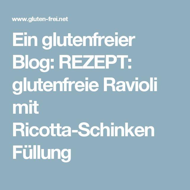 Ein glutenfreier Blog: REZEPT: glutenfreie Ravioli mit Ricotta-Schinken Füllung