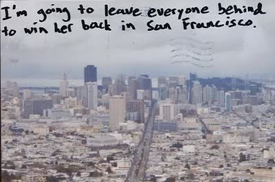 A post secret about San Francisco. We hope he won her back <3