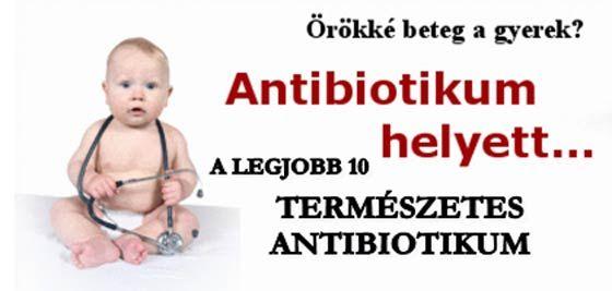 A LEGJOBB 10 TERMÉSZETES ANTIBIOTIKUM