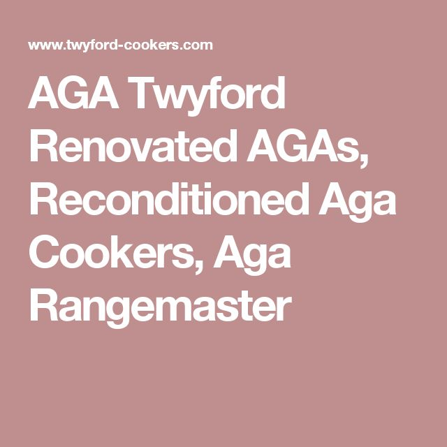AGA Twyford Renovated AGAs, Reconditioned Aga Cookers, Aga Rangemaster