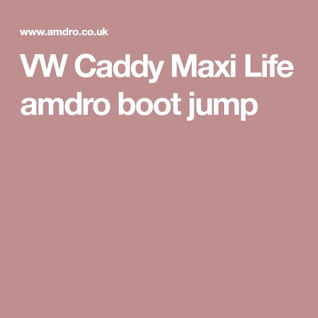VW Caddy Maxi Life amdro boot jump