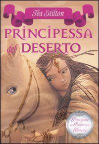 Libro Principessa del deserto. Principesse del regno della fantasia: 3 di Tea Stilton