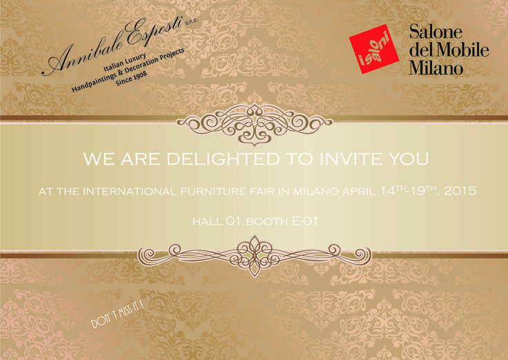 SAVE THE DATE ! ! !  14/19 APRIL SALONE INTERNAZIONALE DEL MOBILE (INTERNATIONAL FURNITURE FAIR) !  WE' RE WAITING FOR YOU OPEN ARMS AT HALL 1 BOOTH E 01 !