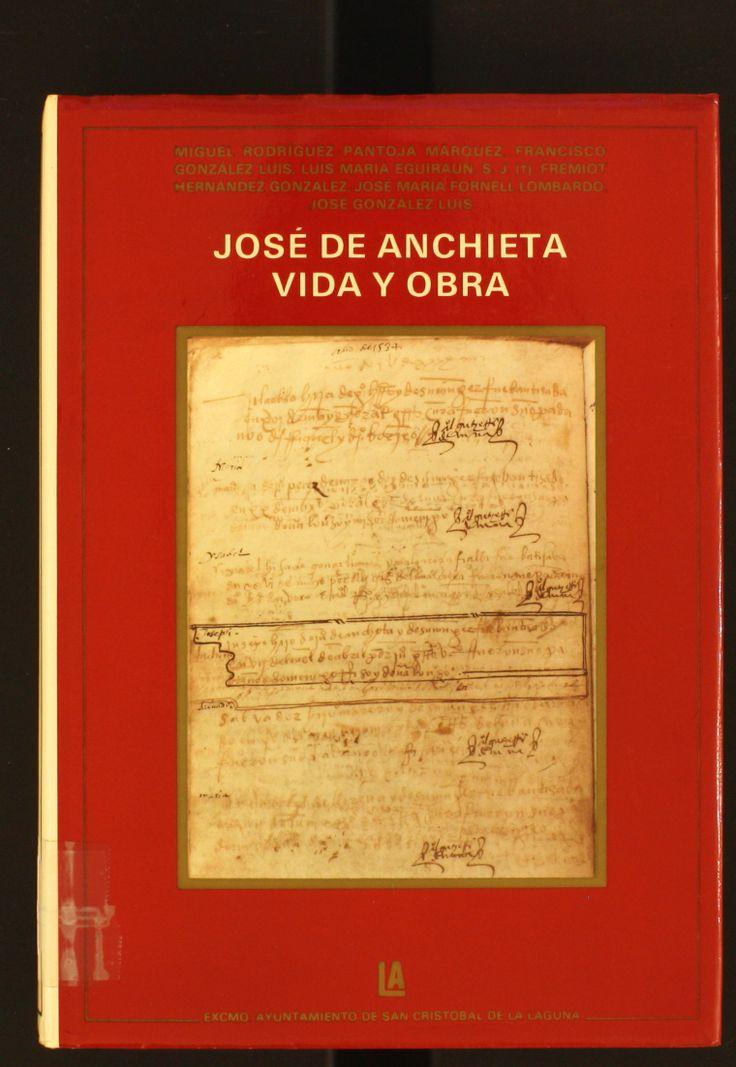 José de Anchieta : vida y obra / Miguel Rodríguez-Pantoja Márquez...[et al.] ; edición de Francisco González Luis. 1988 http://absysnetweb.bbtk.ull.es/cgi-bin/abnetopac01?TITN=77929