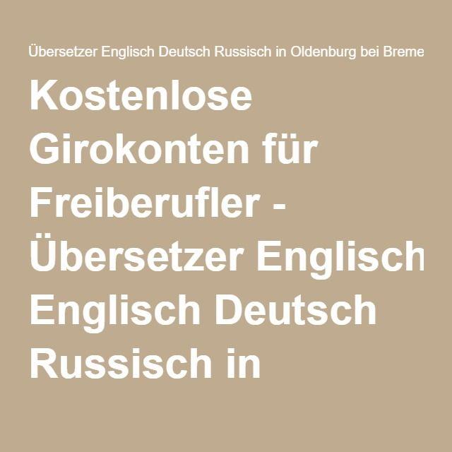 Kostenlose Girokonten für Freiberufler - Übersetzer Englisch Deutsch Russisch in Oldenburg bei Bremen   Miriam Neidhardt