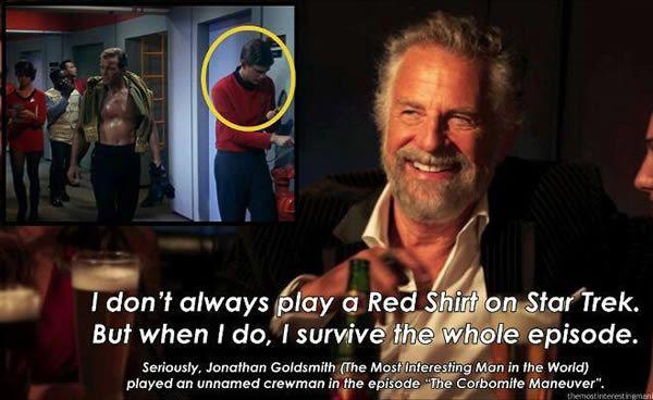 I Don't Always Play a Redshirt on Star Trek...